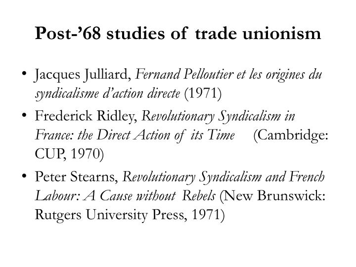 Post-'68 studies of trade unionism