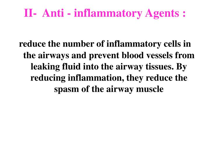 II-  Anti - inflammatory Agents :