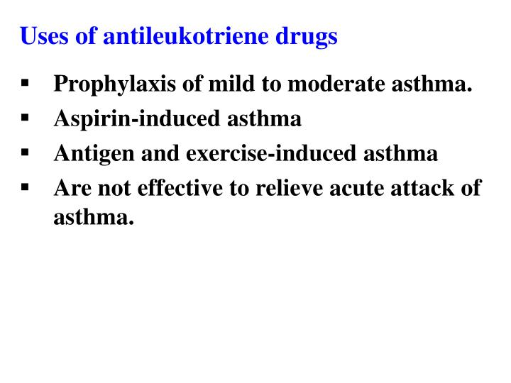 Uses of antileukotriene drugs