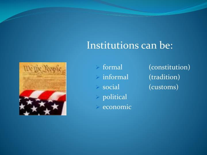 Institutions can be: