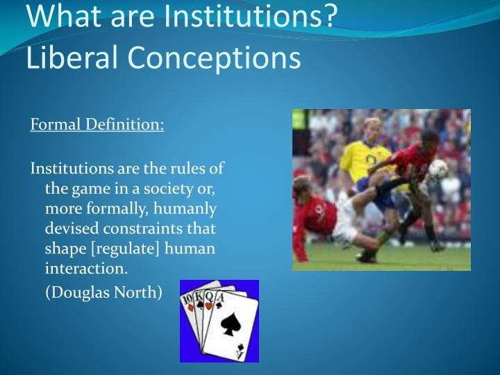 What are institutions liberal conceptions