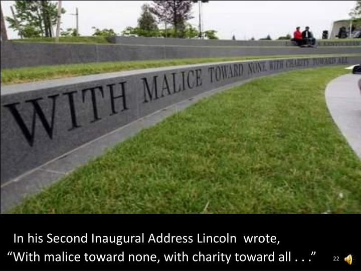 In his Second Inaugural Address Lincoln  wrote,