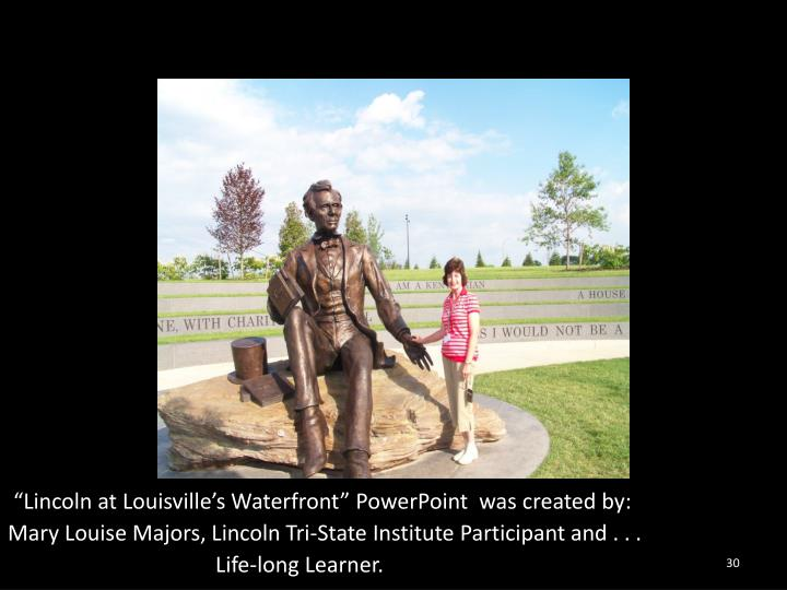 """""""Lincoln at Louisville's Waterfront"""" PowerPoint  was created by:"""