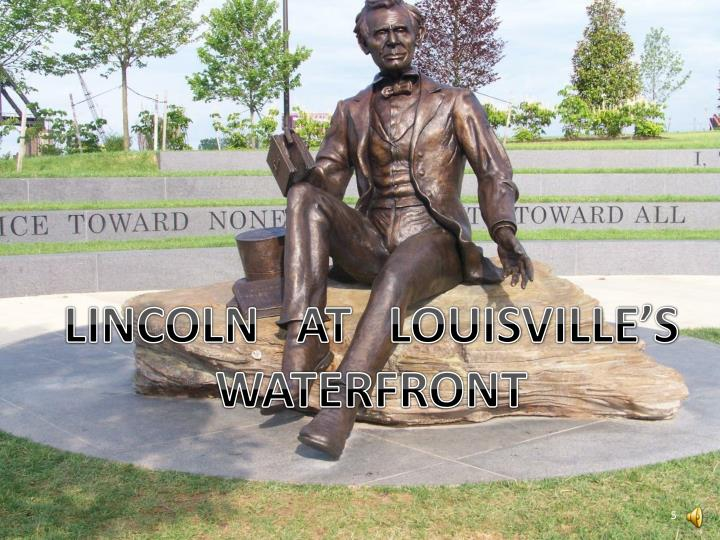 LINCOLN   AT   LOUISVILLE'S WATERFRONT