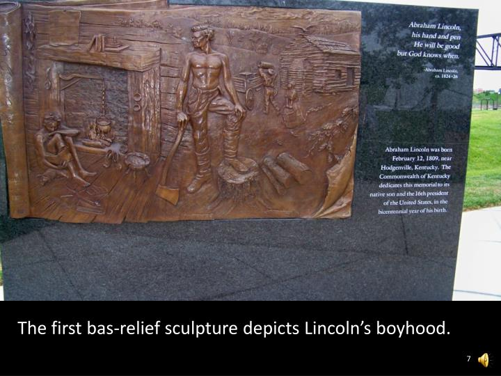 The first bas-relief sculpture depicts Lincoln's boyhood.