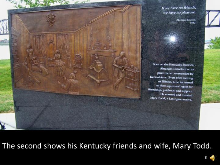 The second shows his Kentucky friends and wife, Mary Todd.