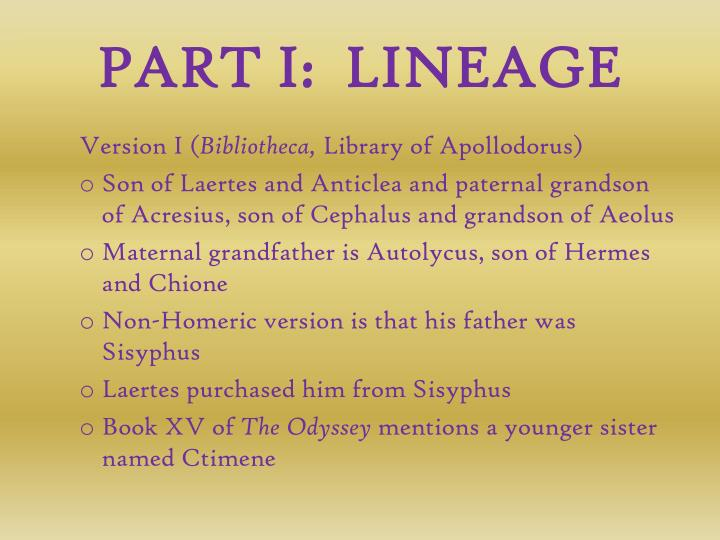 PART I:  LINEAGE