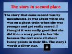 the story in second place