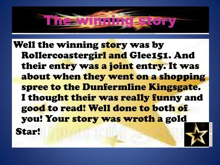 The winning story