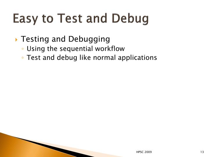 Easy to Test and Debug