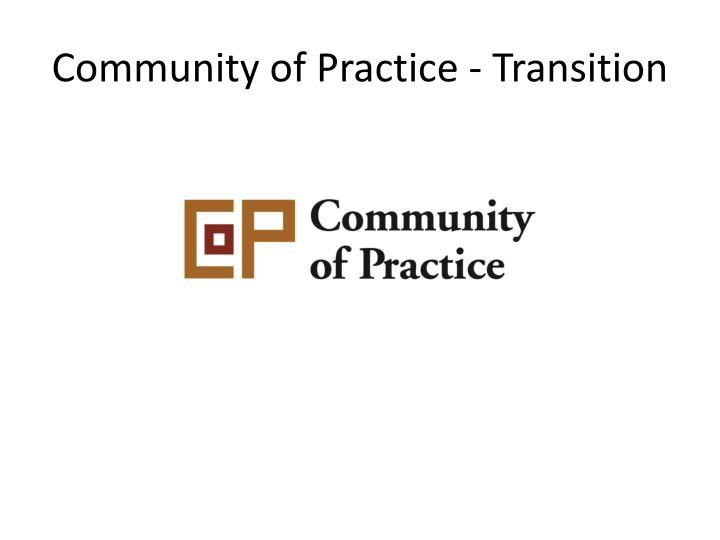 Community of Practice - Transition