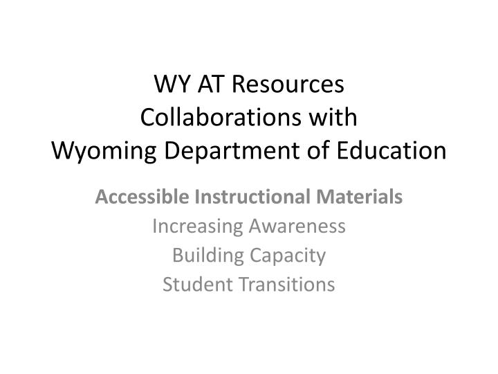 Wy at resources collaborations with wyoming department of education