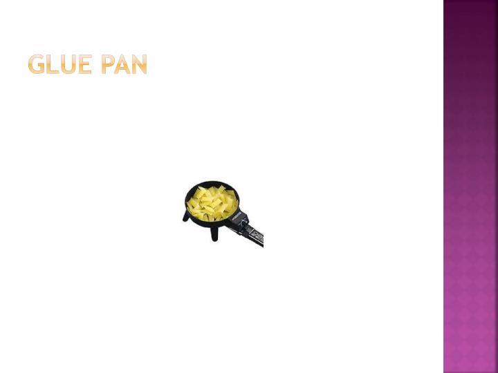 Glue Pan