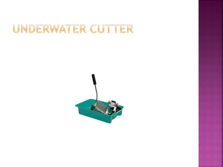 Underwater Cutter