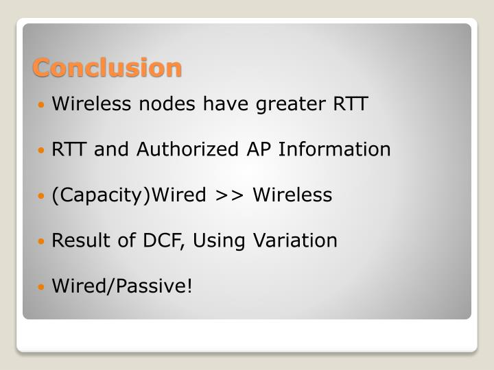 Wireless nodes have greater RTT