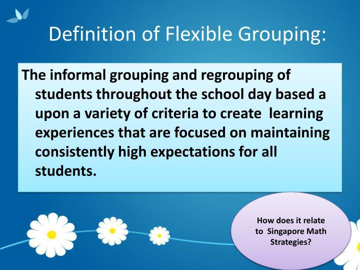 Definition of Flexible Grouping: