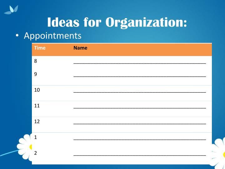 Ideas for Organization: