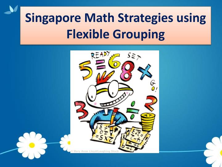 Singapore Math Strategies using Flexible Grouping