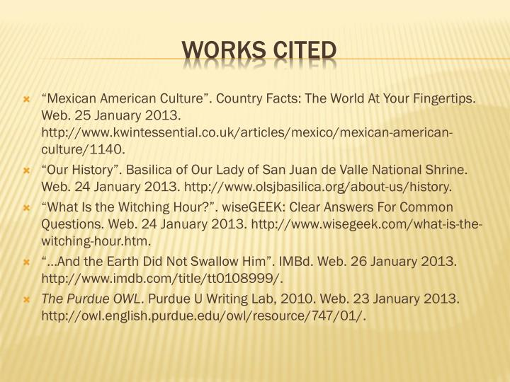 """Mexican American Culture"". Country Facts: The World At Your Fingertips. Web. 25 January 2013. http://www.kwintessential.co.uk/articles/mexico/mexican-american-culture/1140."
