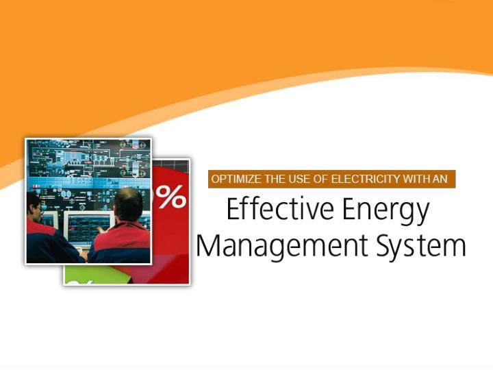 Optimize the use of electricity with an effective energy management system