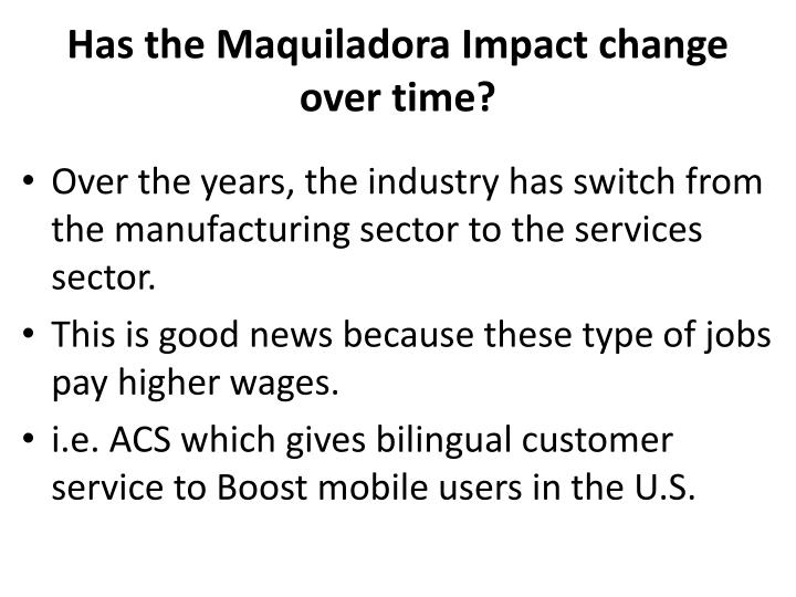 Has the Maquiladora Impact change over time?