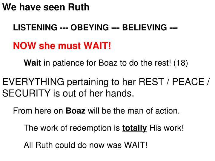 We have seen Ruth