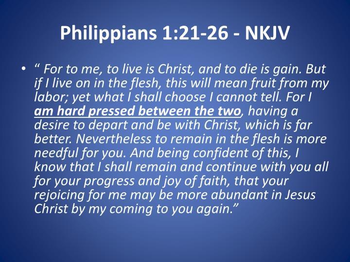 Philippians 1:21-26 - NKJV