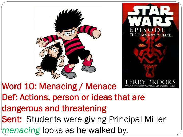Word 10: Menacing / Menace
