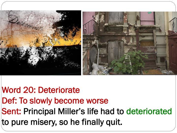 Word 20: Deteriorate