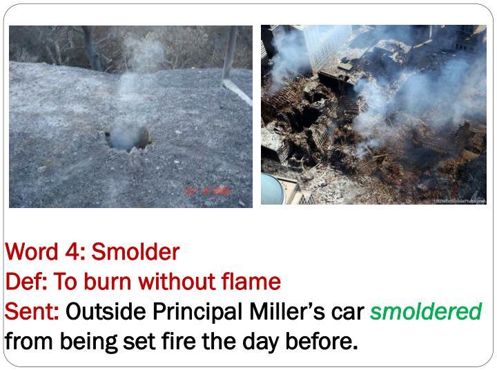 Word 4: Smolder