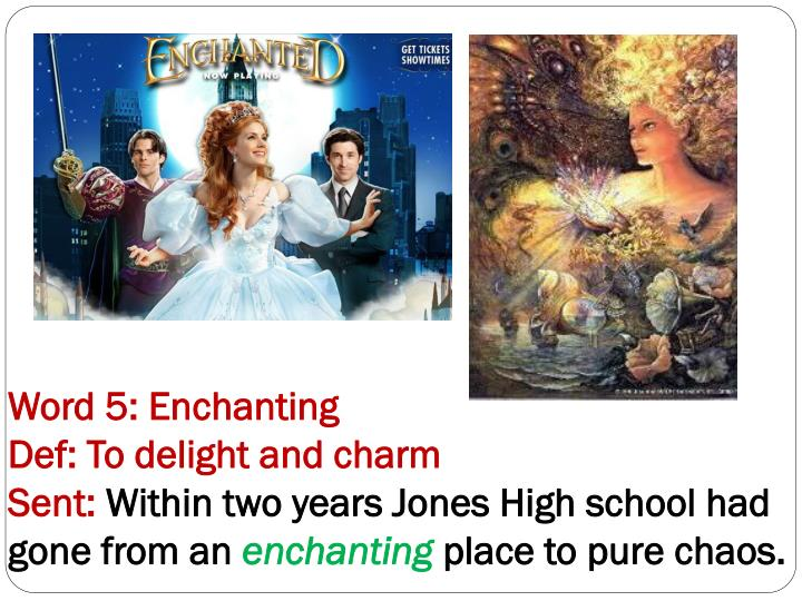 Word 5: Enchanting