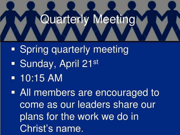 Quarterly Meeting