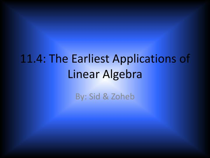 11 4 the earliest applications of linear algebra