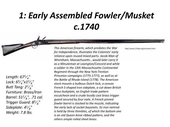 1 early assembled fowler musket c 1740