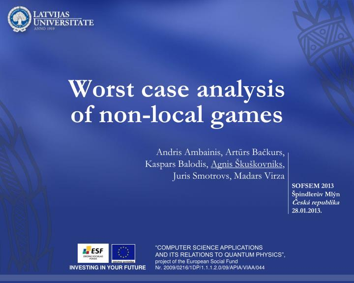 Worst case analysis of non local games