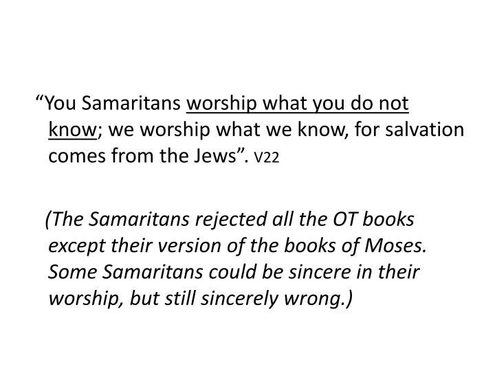 """You Samaritans"