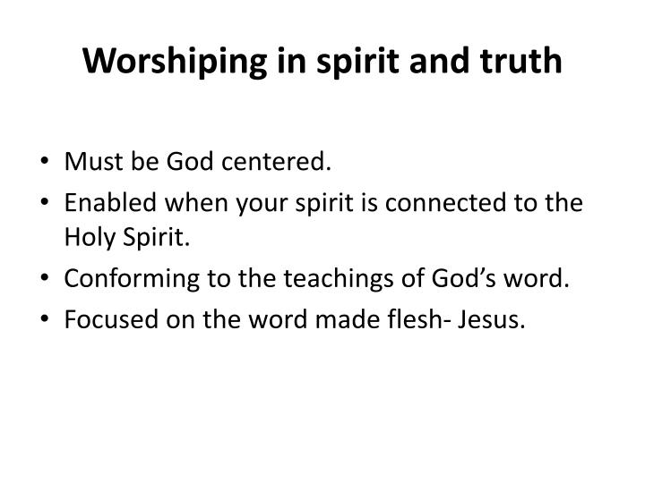 Worshiping in spirit and truth