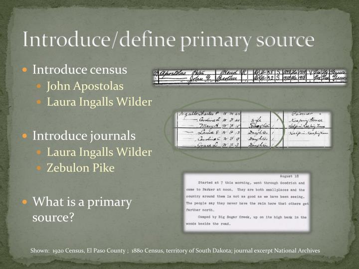 Introduce/define primary source