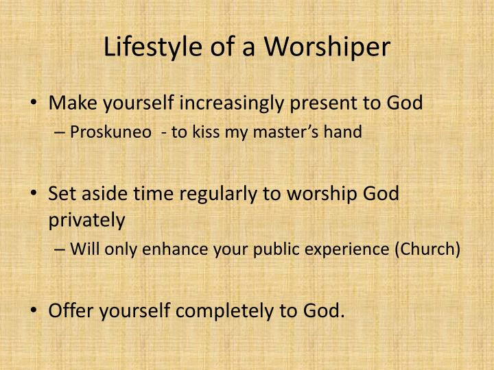 Lifestyle of a Worshiper