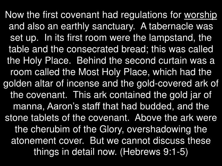 Now the first covenant had regulations for