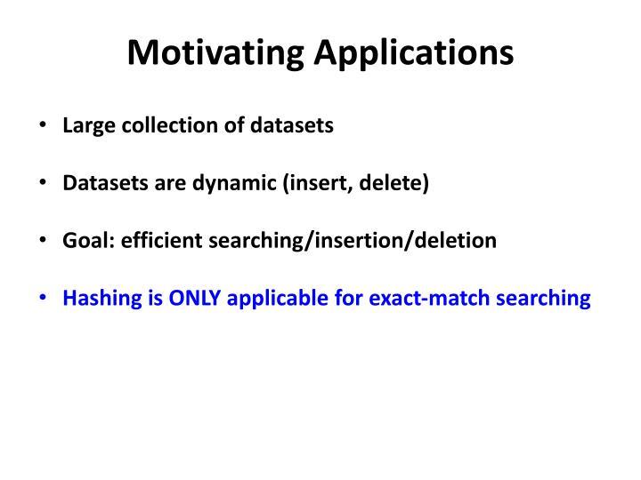 Motivating Applications