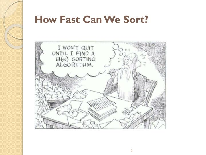 How fast can we sort