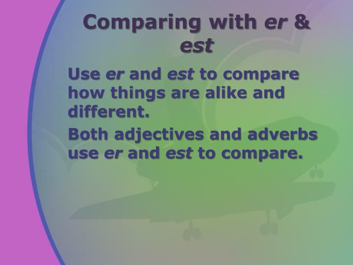 Comparing with er est1