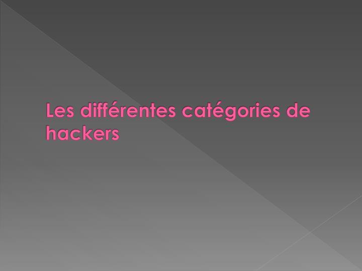 Les différentes catégories de hackers