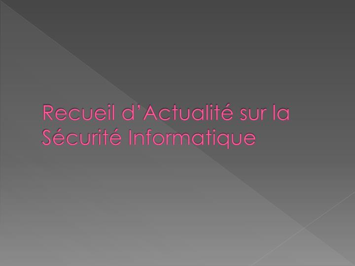 Recueil d'Actualité sur la Sécurité Informatique