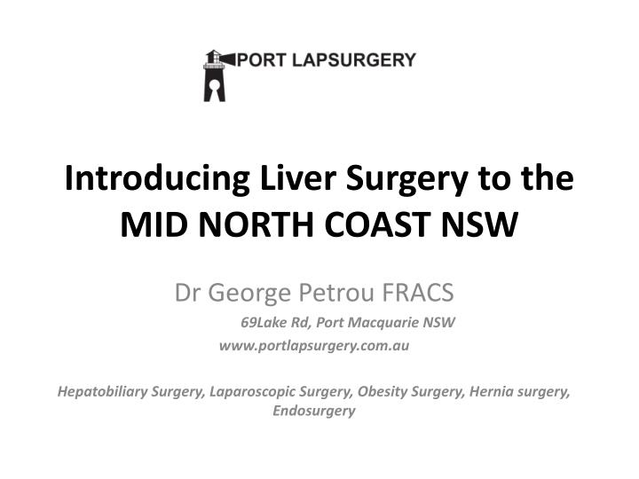 Introducing liver surgery to the mid north coast nsw