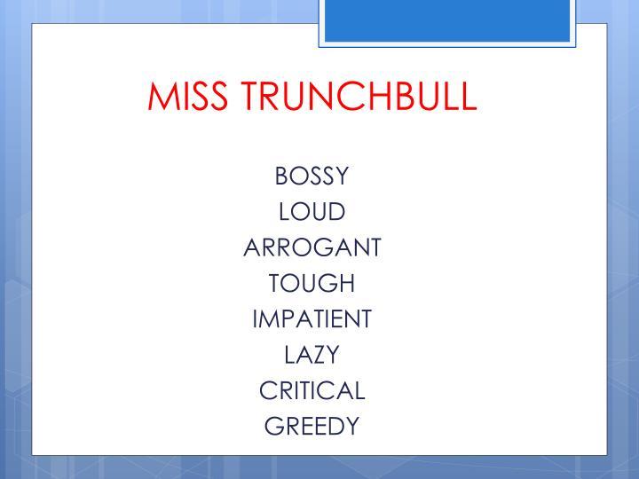 MISS TRUNCHBULL