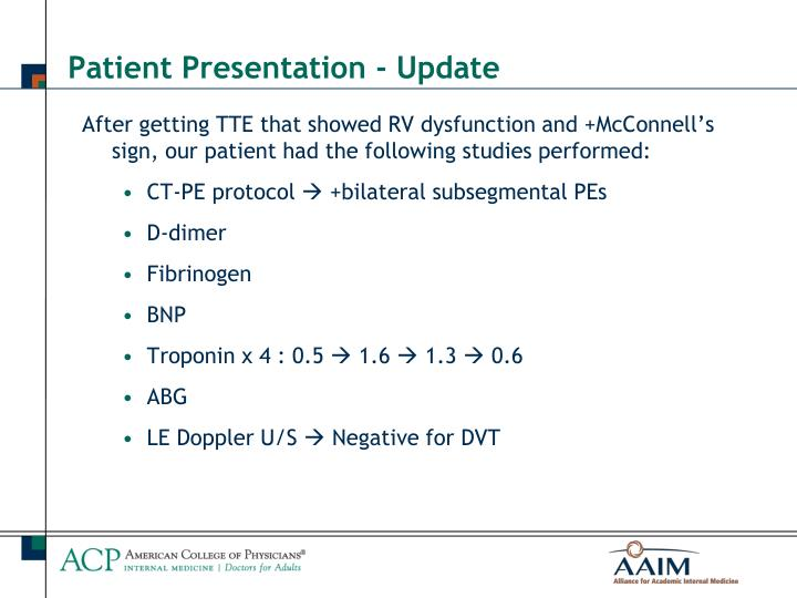 After getting TTE that showed RV dysfunction and +McConnell's sign, our patient had the following studies performed: