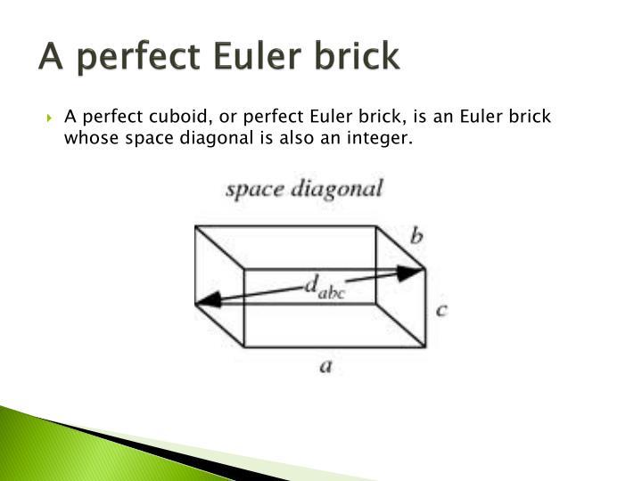 A perfect Euler brick