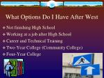 what options do i have after west